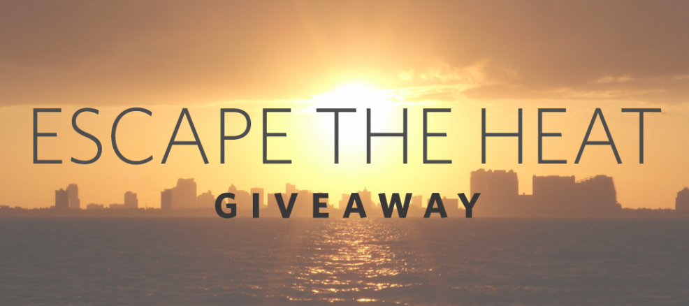 Escape the Heat Giveaway