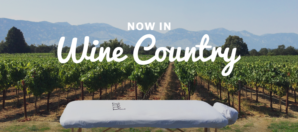 Relax in Wine Country: Zeel is now available in Napa County and Sonoma County