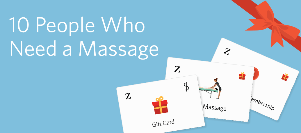 Ten people who need a massage
