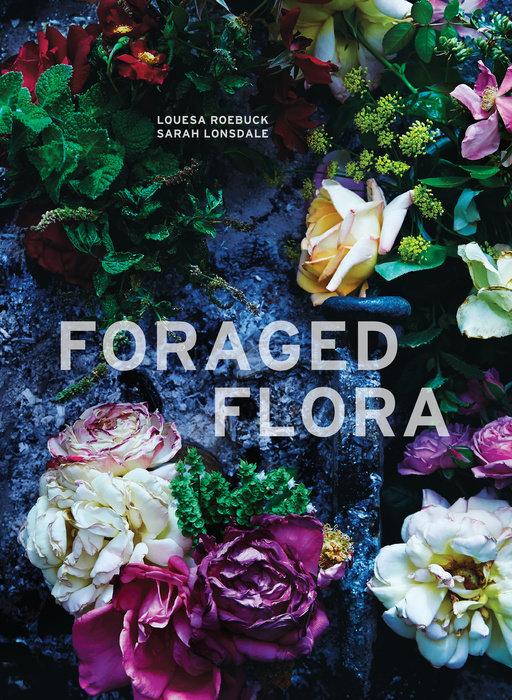 Foraged Flora Flowers Florals Zeel Wellness Books Luxury Lifestyle Luxury Coffee Table Books